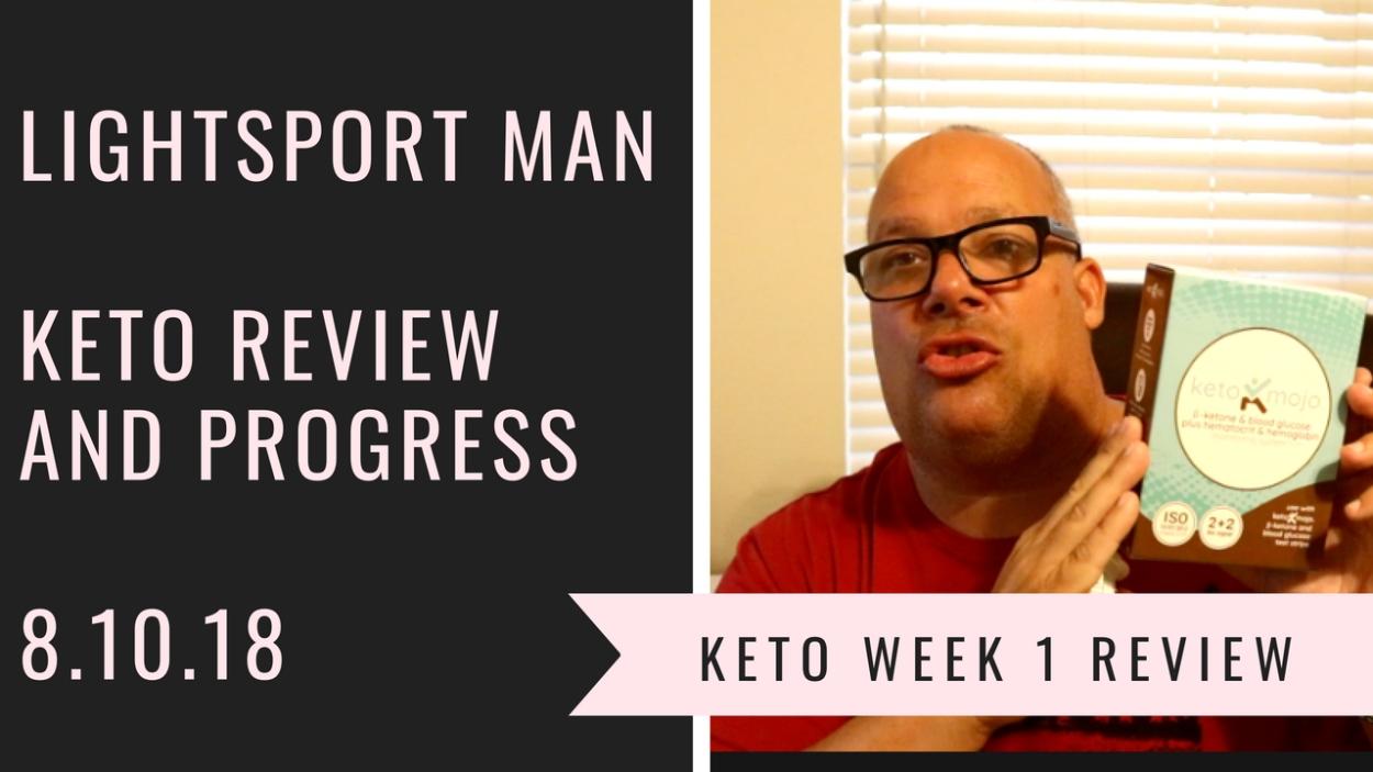LightSport Man Keto Review and Progress - Week 1 - 8.10.18